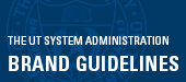 UT System Administration Brand Guidelines