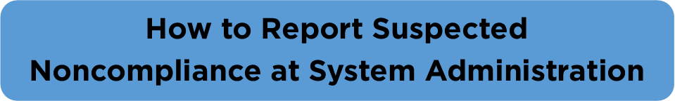 How to Report Suspected Noncompliance at Systemwide Compliance